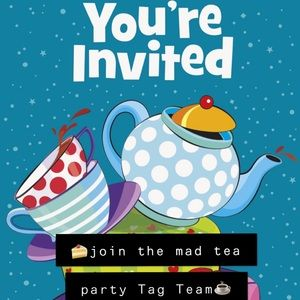 Other - Join the Mad Tea party! We are all mad Here! ☕️